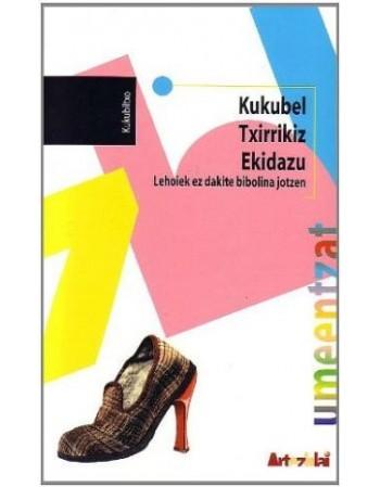 Kukubel / Txirrikiz/...