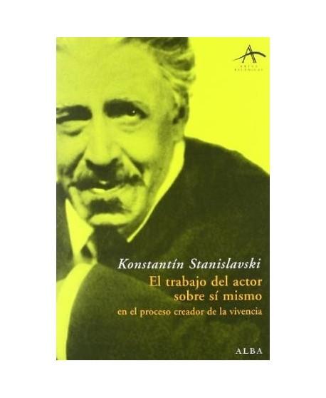 El trabajo del actor sobre sí mismo en el proceso creador de la vivencia. 6 edición