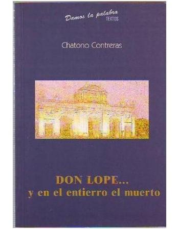 Don Lope… y en el entierro...