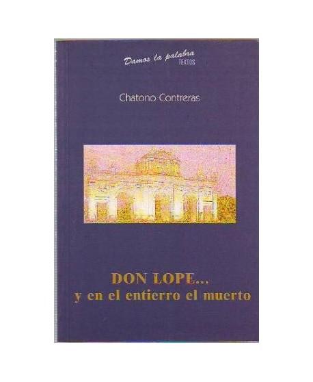 Don Lope… y en el entierro el muerto
