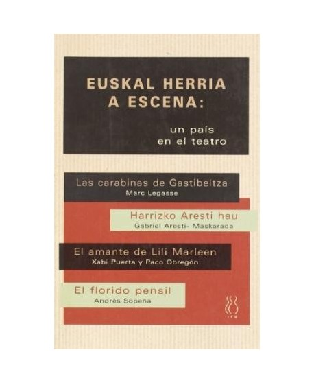 Euskal Herria a escena. Un país en el teatro