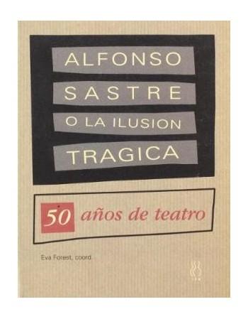 Alfonso Sastre o la ilusión...