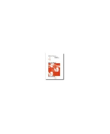 Michel Vinaver. Teatro completo 4. Ifigenia Hotel / Por la borda