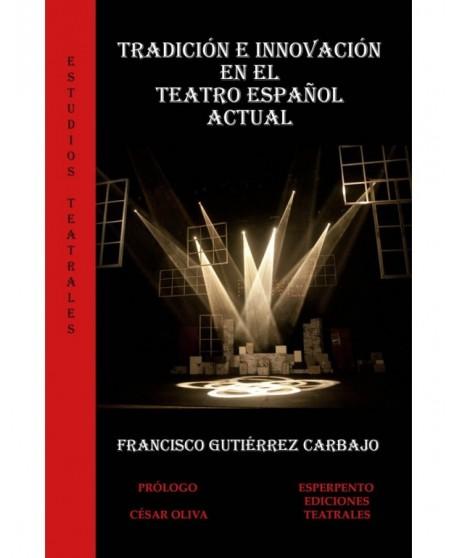 Tradición e innovación en el teatro español actual