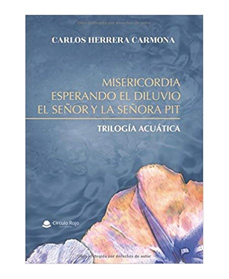 Trilogía acuática: Misericordia / Esperando el diluvio / El señor y la señora Pit