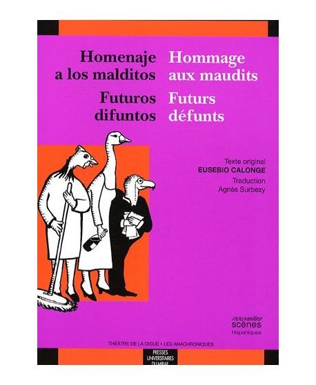 Homenaje a los malditos-Hommage aux maudits. Futuros difuntos-Futurs défunts