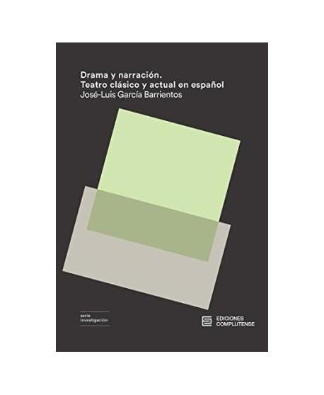 Drama y narración. Teatro clásico y actual en español