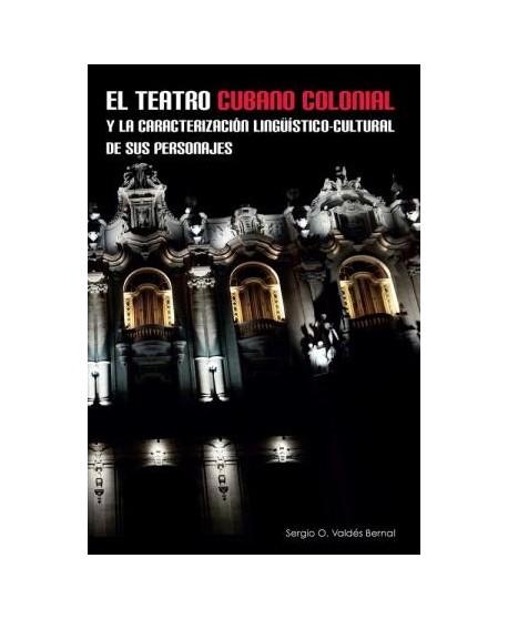 El teatro cubano colonial y la caracterización lingüístico-cultural de sus personajes
