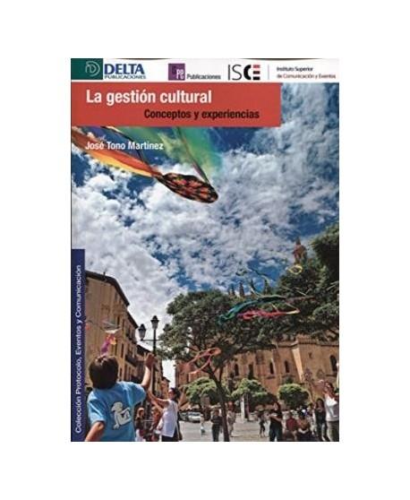 La gestión cultural. Conceptos y experiencias