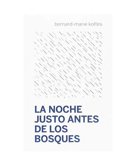 LA NOCHE JUSTO ANTES DE LOS BOSQUES
