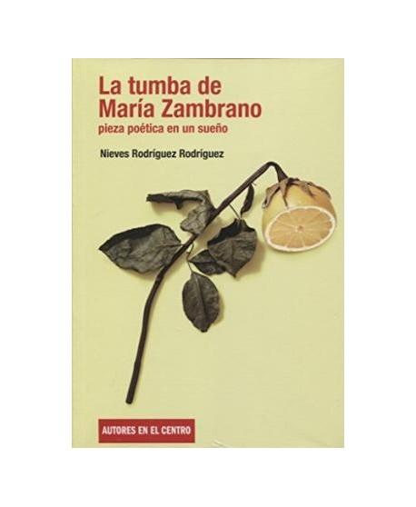 La tumba de María Zambrano. Pieza poética en un sueño