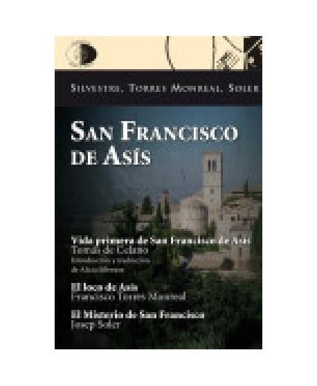 San Francisco de Asís: Vida primera de San Francisco de Asís/ El loco de asís/ El misterio de San Francisco