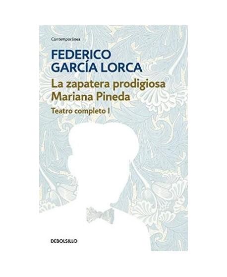 Teatro Completo I. La zapatera prodigiosa. Mariana Pineda