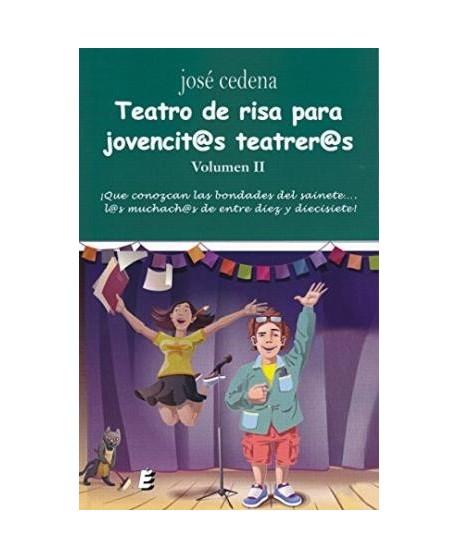 Teatro de risa para jovencitos teatreros. Vol II