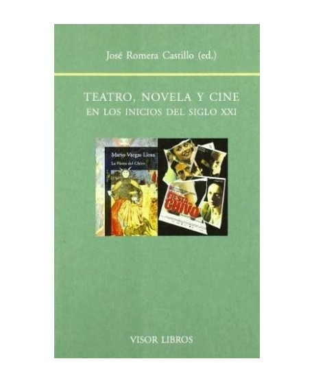 Teatro, novela y cine en los inicios del siglo XXI