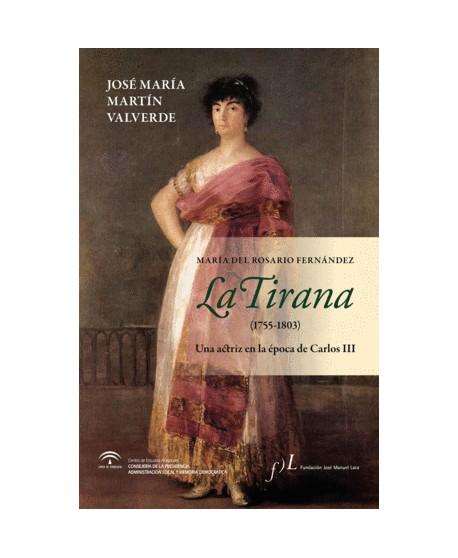 María del Rosario Fernández. La tirana. Una actriz en la época de Carlos III