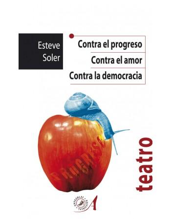 Contra el progreso/ Contra...