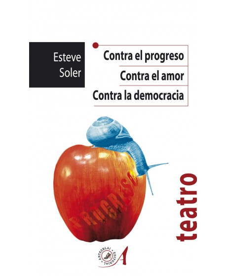 Contra el progreso/ Contra el amor/ Contra la democracia