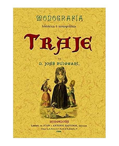Monografía histórica e iconográfica. Traje.