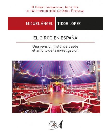 El circo en España. Una revisión histórica desde el ámbito de la investigación.