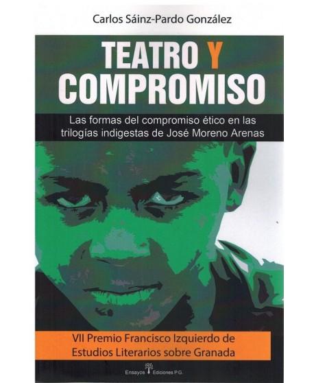 Teatro y compromiso. Las formas del compromiso ético en las trilogías indigestas de José Moreno Arenas