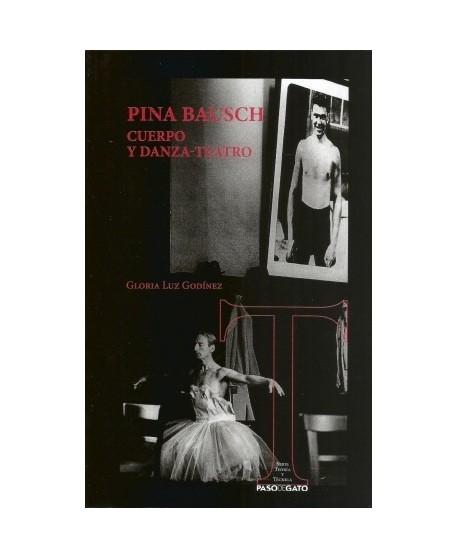 Pina Bausch. Cuerpo y danza teatro