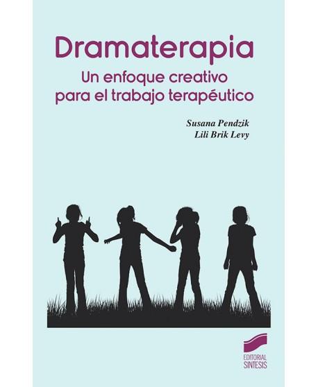 Dramaterapia. Un enfoque creativo para el trabajo terapéutico