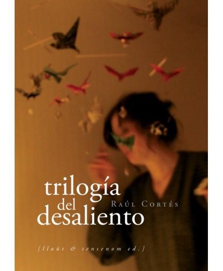 Trilogía del desaliento