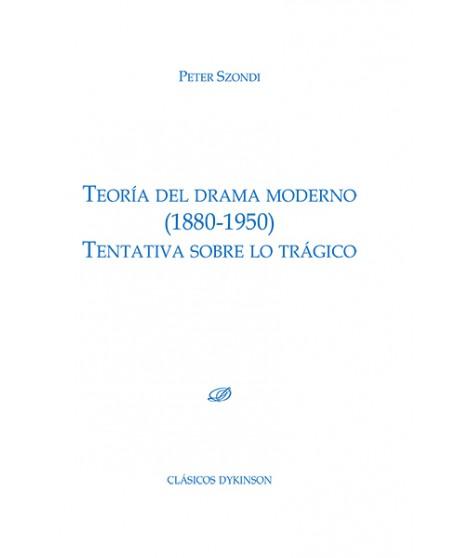 Teoría del drama moderno (1880-1950). Tentativa sobre lo trágico