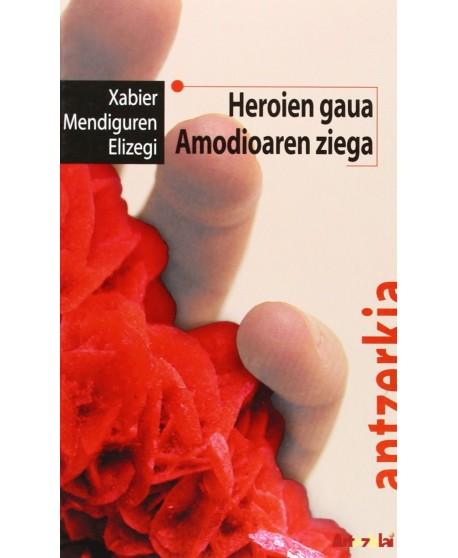 Heroien gaua / Amodioaren ziega