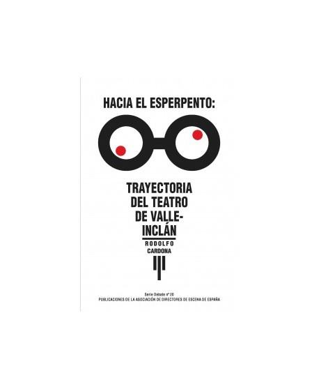 Hacia el esperpento: Trayectoria del teatro de Valle-Inclán