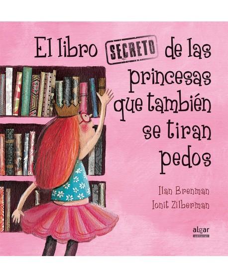 El libro secreto de las princesas que también se tiran pedos