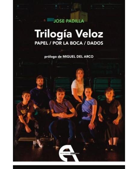 Trilogía Veloz. Papel/ Por la boca/ Dados