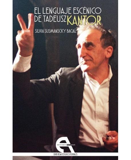 El lenguaje escénico de Tadeusz Kantor