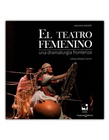 El teatro femenino. Una...