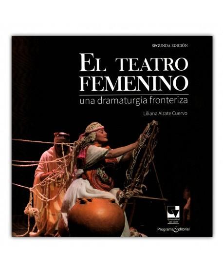 El teatro femenino. Una dramaturgia fronteriza