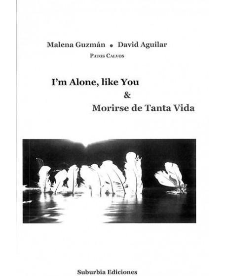 I'm alone, like you & Morirse de tanta vida