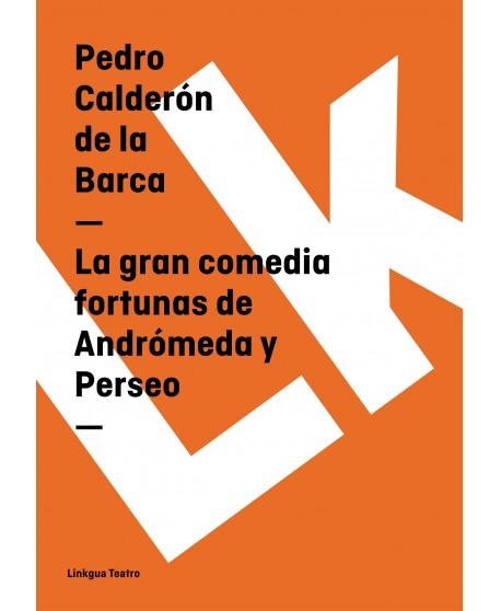 La gran comedia fortunas de Andrómeda y Perseo