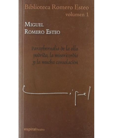 Biblioteca Romero Esteo. Vol I. Paraphernalia de la olla podrida, la misericordia y la mucha consolación