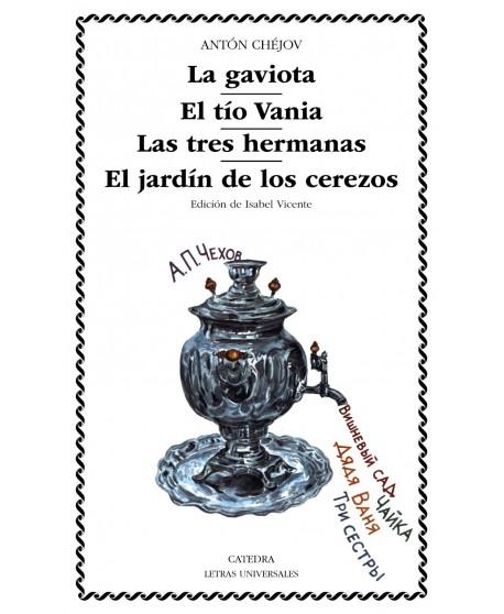La gaviota/ El tío Vania/ Las tres hermanas/ El jardín de los ce