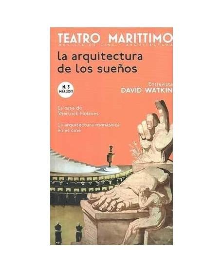 Teatro Marítimo. Revista de arquitectura + cine Nº 3. La arquitectura de los sueños