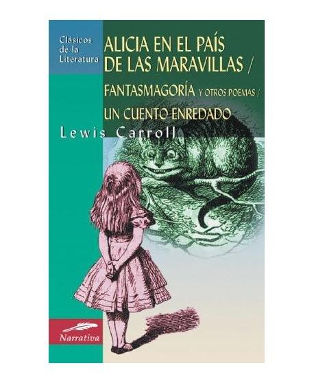 Alicia en el país de las maravillas/ Fantasmagoría  y otros poemas/ Un cuento enredado