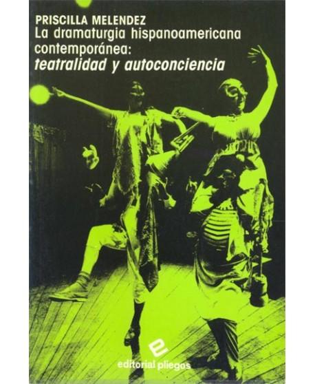 La dramaturgia hispanoamericana contemporánea: teatralidad y autoconciencia.