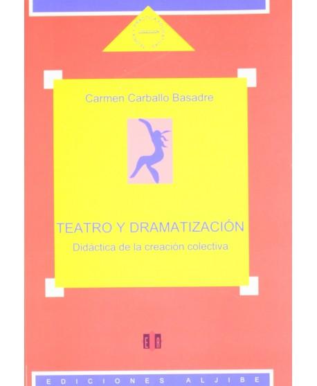 Teatro y dramatización. Didáctica de la creación colectiva