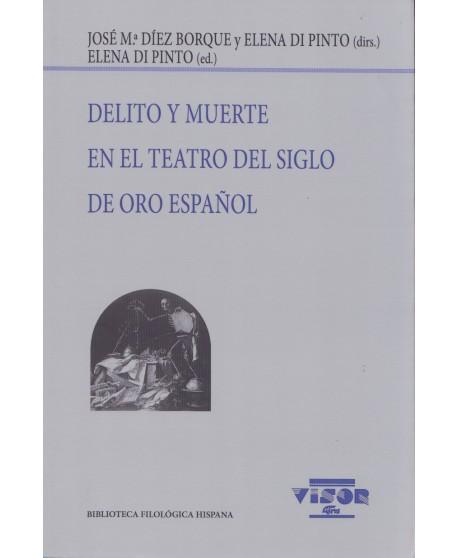 Delito y muerte en el teatro del siglo de oro español