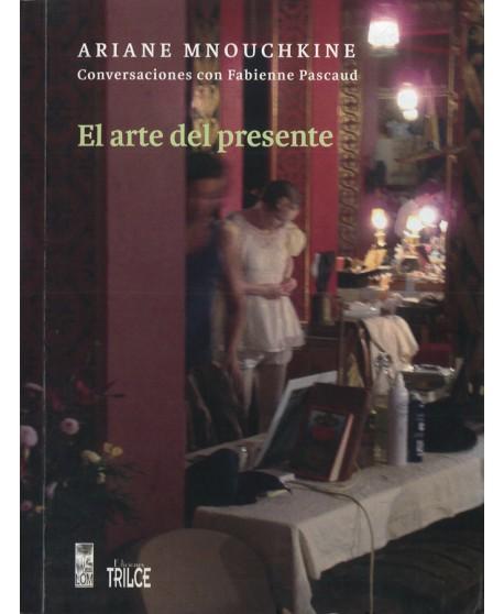 El arte del presente. Conversaciones con Fabienne Pascaud