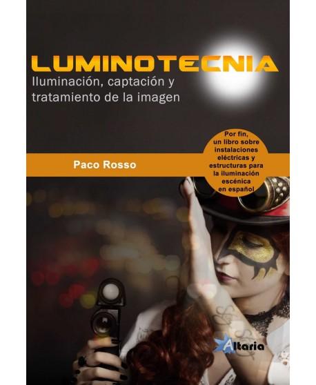 Luminotecnia. Iluminación, captación y tratamiento de la imagen