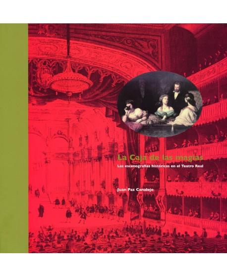 La caja de las magias. Las escenografías históricas en el Teatro Real