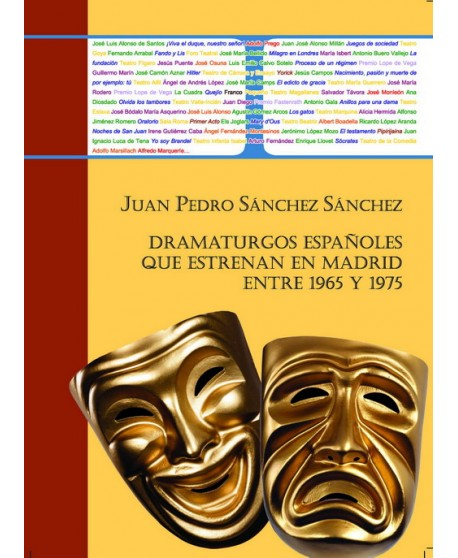 Dramaturgos españoles que estrenan en Madrid entre 1965 y 1975. Vols. I y ll