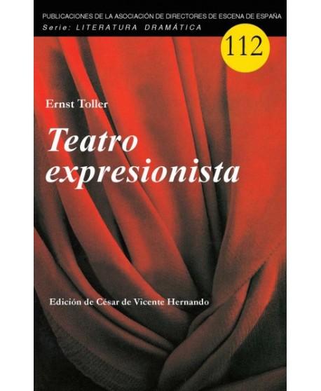 Teatro expresionista (La transformación / Hombre-Masa / ¡Hurra, estamos vivos!)